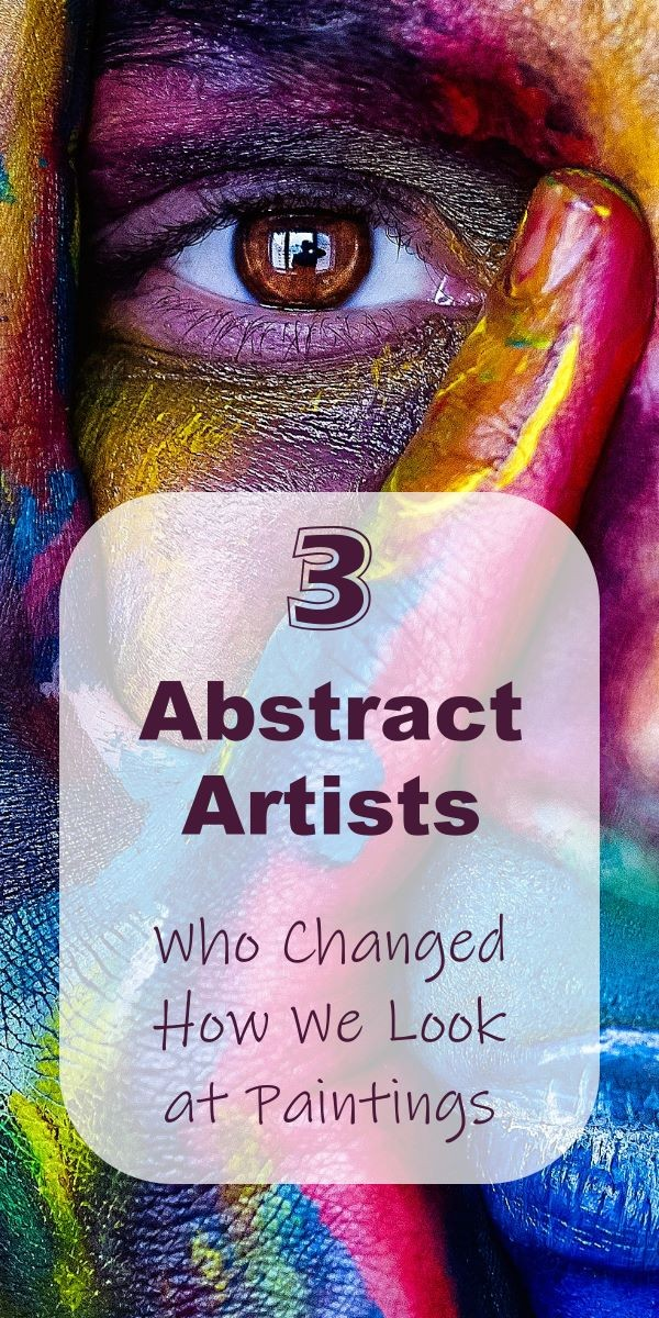 Abstract Artists Who Changed How We Look at Paintings. Here are some of the most amazing abstract artists that changed the way we perceive art. abstract artist, abstract art, contemporary art, abstract expressionism, Arshile Gorky, Piet Mondrian, Jackson Pollock, Wassily Kandinsky